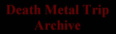 Death Metal Trip Archive
