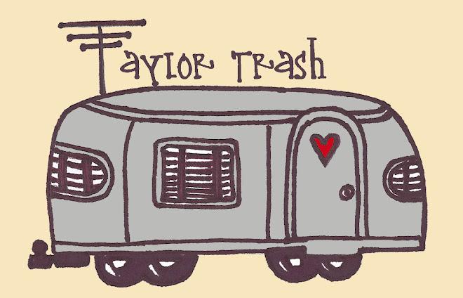 High Class Taylor Trash