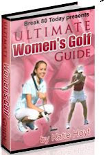 Ultimate Women Golf Guide