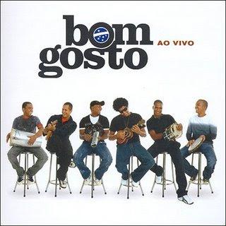 Grupo Bom Gosto em Rio de Janeiro, RJ – 08/01/2011