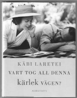 Käbi Laretei - Vart tog all denna kärlek vägen?