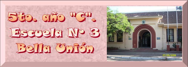 """5to Año """"C"""". Escuela Nº 3.  Bella Unión."""
