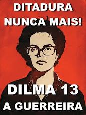 Dilma Guerreira!
