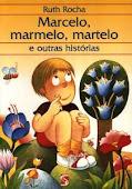 MARCELO, MARMELO, MARTELO- Ruth Rocha