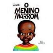 O MENINO MARROM- Ziraldo *Do blog da Fabiana. Deem uma clicada no link da lista ou click na imagem.