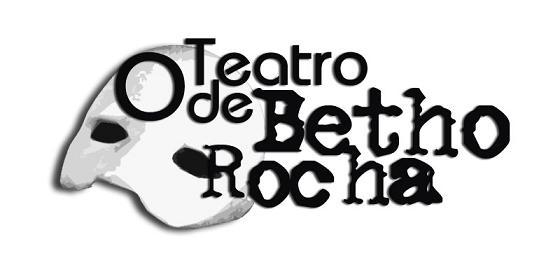O Teatro de Betho Rocha