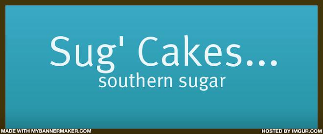 Sug' Cakes...