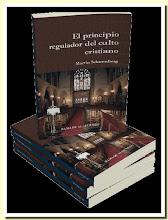 El principio regulador del culto cristiano - Martín Scharenberg