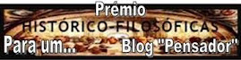 "Prmio Histrico-Filosficas  -"" Para um...Blog Pensador"""