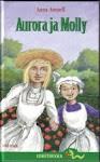 Anna Amnell: Aurora ja Molly (klikkaa kuvaa)