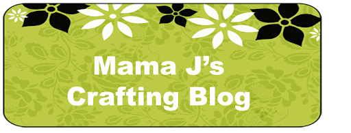 Mama J's Crafting Blog
