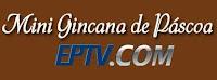 Mini Gincana Páscoa EPTV