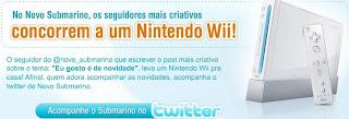 Acompanhe o Novo Submarino no Twitter - Concorra Nintendo Wii