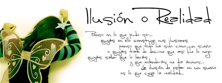 ¦[ilusión o realidad]¦