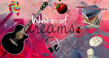 writer of dreams ♥