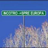 Incotro ? Spre Europa......