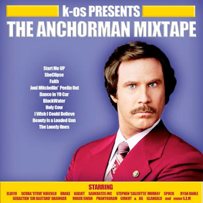up k os K os: The Anchorman Mixtape