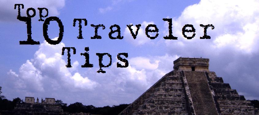 top 10 traveler tips
