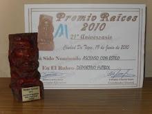 PREMIO RAÌCES 2010 y 2012