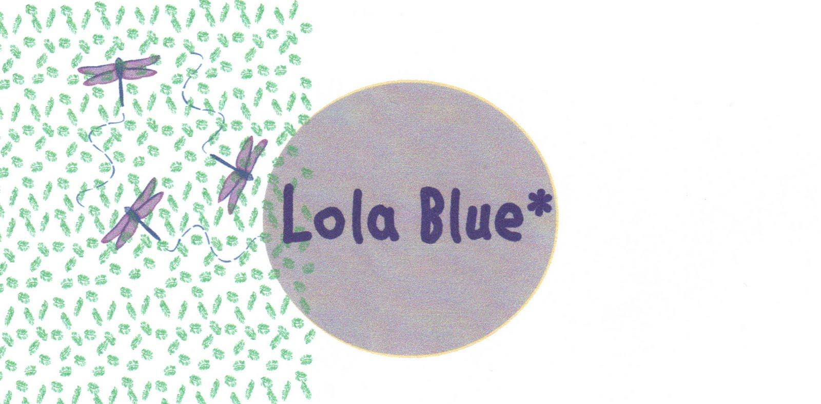Lola Blue*
