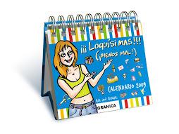 """Ya salió mi calendario 2009 """"¡¡¡LOQUÍSIMAS!!!"""""""