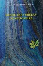 DESDE LAS ORILLAS DE MI SOMBRA