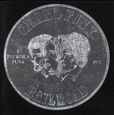 Grand Funk Railroad ~ 1971 ~ E Pluribus Funk