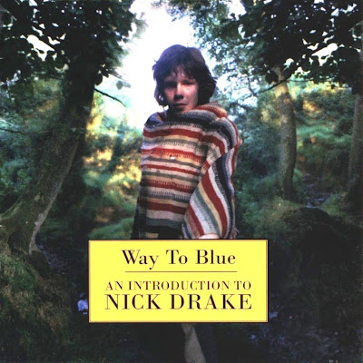 Nick Drake ~ 1994 ~ Way To Blue