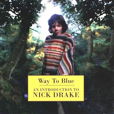 Nick Drake ~ 1994 ~ Way To Blue