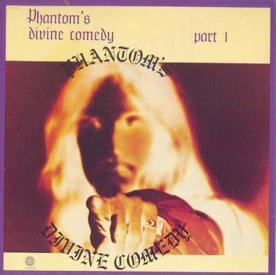 Phantom's Divine Comedy ~ 1974 ~ Phantom's Divine Comedy. Part 1