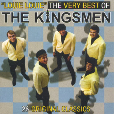 the Kingsmen ~ 1999 ~ Louie Louie - The Very Best Of