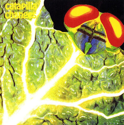 progressive: Catapilla ~ 1972 ~ Changes