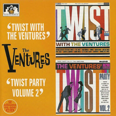 the Ventures ~ 1962a ~ Twist with the Ventures + 1962b ~ Twist Party, Volume 2