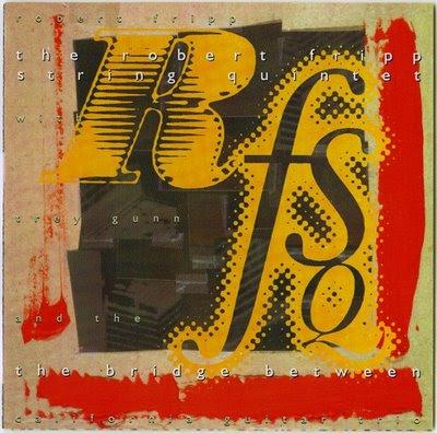Robert Fripp String Quintet - 1993 - The Bridge Between