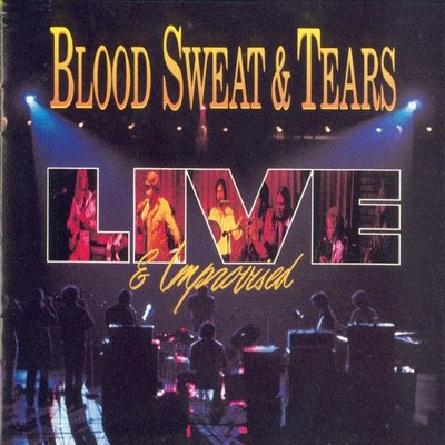 Blood, Sweat & Tears - 1991 - Live And Improvised