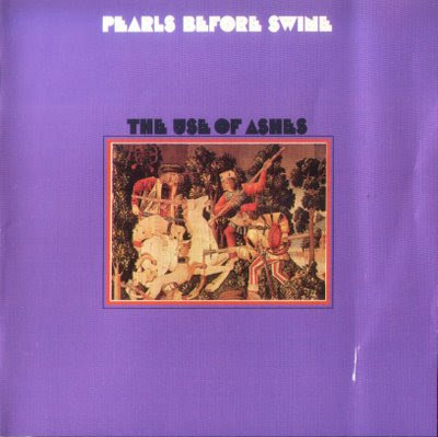 Pearls Before Swine - 1970 - The Use of Ashes