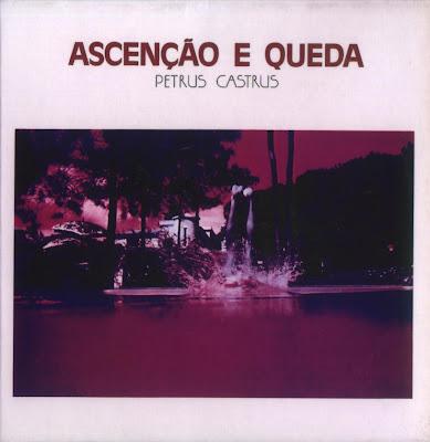 Petrus Castrus - 1978 - Ascenção e Queda
