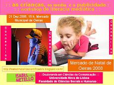 : : workshop de desenvolvimento da literacia mediática infantil no Mercado de Oeiras 2008 : :
