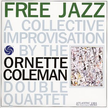 Ornette Coleman, 'Free Jazz: A Collective Improvisation