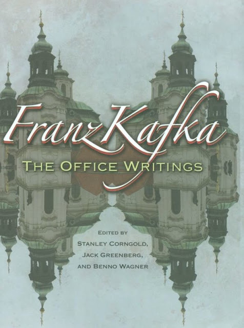Franz Kafka, 'The Office Writings' ed. Stanley Corngold, Jack Greenberg and Benno Wagner
