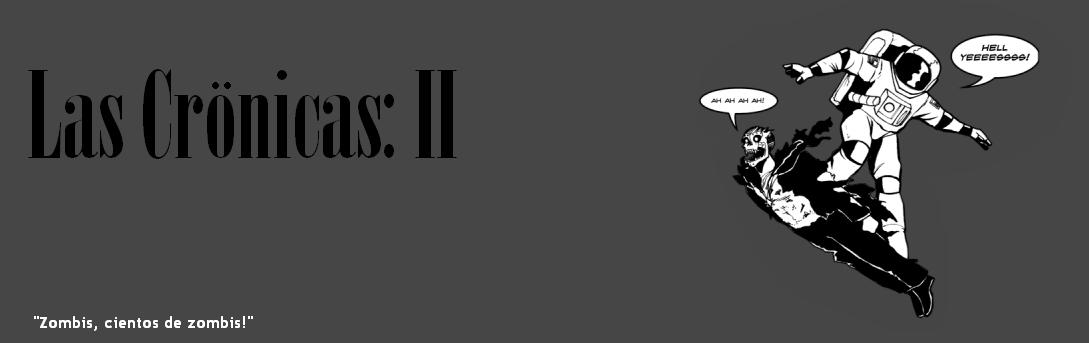 Las Crönicas: II