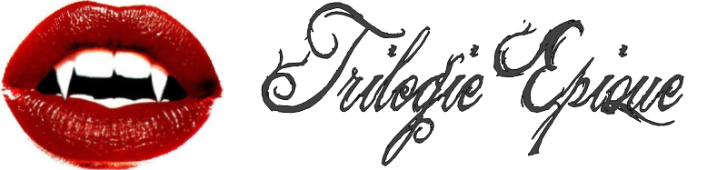 TRILOGIE EPIQUE