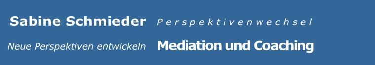 Sabine Schmieder,Freiburg, Mediation und Coaching, Perspektivenwechsel, Schmieder, Sabine