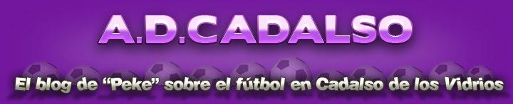 A.D.CADALSO. Blog de Peke sobre el Fútbol en Cadalso de los Vidrios