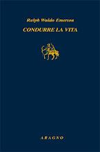 Ralph Waldo Emerson, Condurre la vita, a cura di A. M. Nieddu, Aragno, Milano 2009, pp. 212