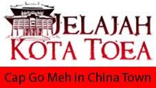 Jelajah Kota Toea : Cap Go Meh in China Town