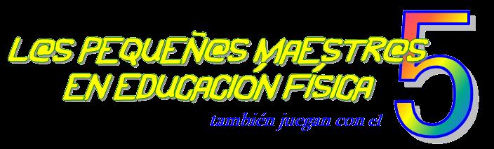 PEQUEÑ@S MAESTR@S EN EDUCACIÓN FÍSICA