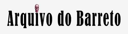 Visite o <b>ARQUIVO DO BARRETO</b>