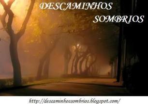 Visite <b>DESCAMINHOS SOMBRIOS</b>