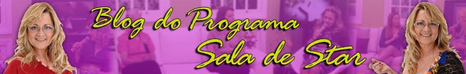 Blog Oficial do Programa Sala de Star